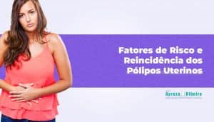 Fatores de Risco dos Pólipos Endometriais