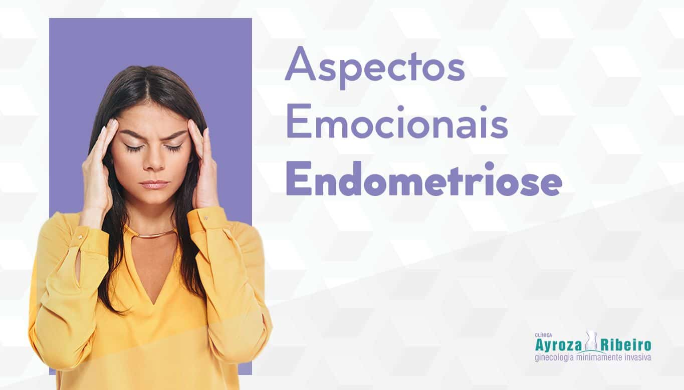 Aspectos Emocionais Relacionados à Endometriose