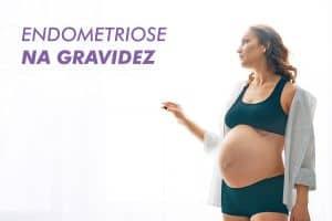 Endometriose na Gravidez