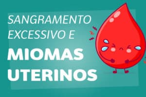 Sangramento Excessivo e Miomas Uterinos